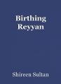 Birthing Reyyan