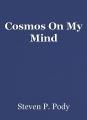 Cosmos On My Mind