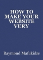 HOW TO MAKE YOUR WEBSITE VERY POPULAR