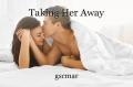 Taking Her Away