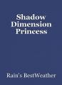 Shadow Dimension Princess