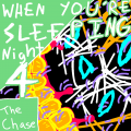 The Chase (When You're Sleeping - Night 4)