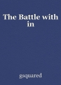 The Battle with in