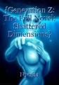 {Generation Z: The Full Novel: Shattered Dimensions}