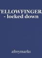 YELLOWFINGERS - locked down