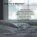 Only For A Moment*