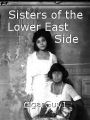 Sisters of the Lower East                Side