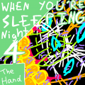 The Hand (When You're Sleeping - Night 4)