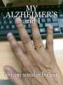 MY ALZHEIMER'S and I