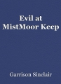 Evil at MistMoor Keep