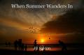 When Summer Wanders In