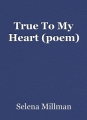 True To My Heart (poem)