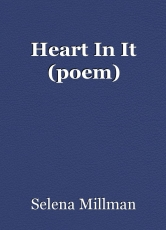 Heart In It (poem)