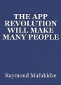 THE APP REVOLUTION WILL MAKE MANY PEOPLE RICH