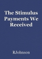 The Stimulus Payments We Received