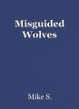 Misguided Wolves