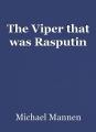 The Viper that was Rasputin