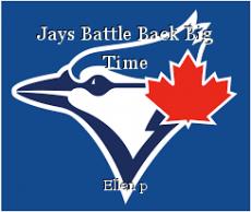 Jays Battle Back Big Time