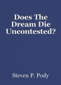 Does The Dream Die Uncontested?