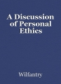 A Discussion of Personal Ethics