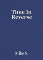 Time In Reverse