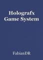 Holografx Game System