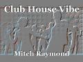 Club House Vibe