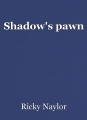 Shadow's pawn
