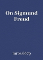 On Sigmund Freud