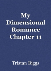 My Dimensional Romance Chapter 11