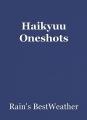 Haikyuu Oneshots
