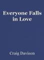 Everyone Falls in Love