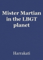 Mister Martian in the LBGT planet