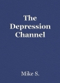 The Depression Channel