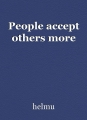 People accept others more