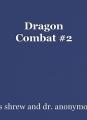 Dragon Combat #2