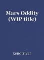 Mars Oddity (WIP title)