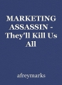 MARKETING ASSASSIN - They'll Kill Us All