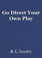 Go Direct Your Own Play
