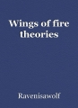 Wings of fire theories