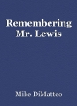 Remembering Mr. Lewis