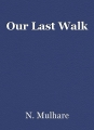 Our Last Walk