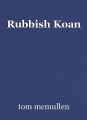Rubbish Koan