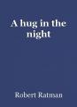 A hug in the night