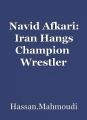 Navid Afkari: Iran Hangs Champion  Wrestler Despite International Outcry!