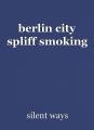 berlin city spliff smoking