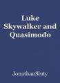 Luke Skywalker and Quasimodo