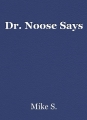 Dr. Noose Says