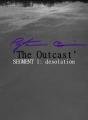 'The Outcast' SEGMENT I: desolation