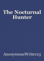 The Nocturnal Hunter
